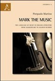 Mark the music. The language of music in english literature from Shakespeare to Salman Rushdie