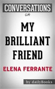 My Brilliant Friend: Neapolitan Novels, Book One by Elena Ferrante | Conversation Starters