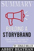 Summary: Building a StoryBrand: Clarify Your Message So Customers Will Listen