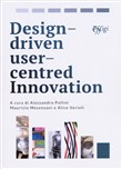 Design driven user centred innovation. Ediz. italiana