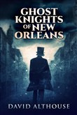 Ghost Knights Of New Orleans