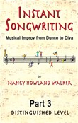 Instant Songwriting:Musical Improv from Dunce to Diva Part 3 (Distinguished Level)