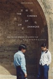 The Cinema of Jia Zhangke
