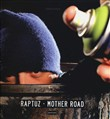 Raptuz. Mother Road. Ediz. italiana e inglese
