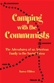 Camping with the Communists: The Adventures of an American Family in the Soviet Union