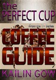the perfect cup: coffee g...