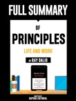 "Full Summary Of ""Principles: Life and Work – By Ray Dalio"" Written By Sapiens Editorial"