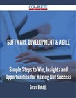 Software Development & Agile - Simple Steps to Win, Insights and Opportunities for Maxing Out Success
