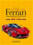 Ferrari. All the cars. A complete guide from 1947 to the present