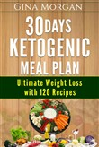 30 Days Ketogenic Meal Plan -Ultimate Weight Loss With 120 Recipes
