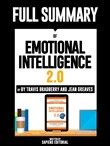 "Full Summary Of ""Emotional Intelligence 2.0 – By Travis Bradberry and Jean Greaves"""