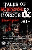 50+ Tales of Suspense and Horror (Illustrated)