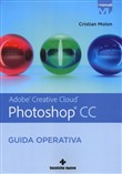 Adobe Photoshop CC. Guida operativa