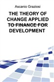 The theory of change applied to finance for development. Connecting the changes to the field activities