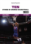 Ten (a-side). Storie di grunge basketball