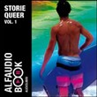Storie Queer. CD Audio. Vol. 1