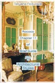 Rococo. Chapter 11 of Brief Guide to the History of Architectural Styles