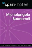 Michelangelo Buonarroti (SparkNotes Biography Guide)