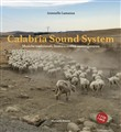 Calabria sound system. Musiche tradizionali, lessico e oralità contemporanea. Con 2 CD-Audio. Con DVD video