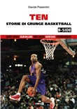 Ten (b-side). Storie di grunge basketball