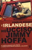 L'irlandese. Ho ucciso io Jimmy Hoffa