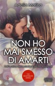 Non ho mai smesso di amarti. The heartbeats series