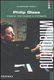 Philip Glass. L'opera, tra musica e immagine