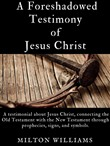 A Foreshadowed Testimony of Jesus Christ
