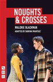 Noughts & Crosses (NHB Modern Plays): Sabrina Mahfouz/Pilot Theatre adaptation