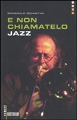 E non chiamatelo jazz. Con CD Audio