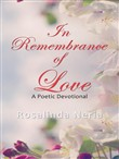 in remembrance of love