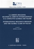 La libertà religiosa secondo il diritto internazionale e il conflitto globale dei valori­International religious freedom and the global clash of values