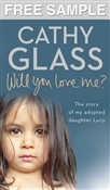 Will You Love Me?: Free Sampler: The story of my adopted daughter Lucy