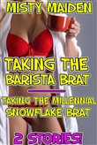Taking the barista brat/Taking the millennial snowflake