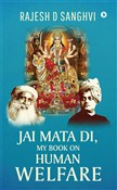 Jai Mata Di, My Book On Human Welfare