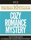 "Perfect 10 Cozy Romance Mystery Plots #13-10 ""THE NOTE – A CAROLINE LANGFORD MYSTERY"""