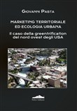 Marketing territoriale ed ecologia urbana. Il caso della greentrification del nord degli Usa