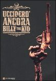 Ucciderò ancora Billy the Kid