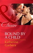 Bound by a Child (Mills & Boon Desire) (Baby Business, Book 2)
