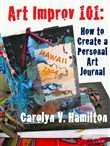 Art Improv 101: How to Create a Personal Art Journal