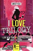 I love trilogy: I love New York­I love Hollywood­Paris je t'aime