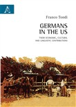 Germans in the US. Their economic, cultural and linguistic contributions