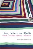 Lives, Letters, and Quilts