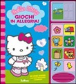 Giochi in allegria! Hello Kitty. Libro sonoro