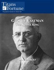 George Eastman: The Kodak King