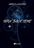Turn back time. Ediz. italiana