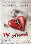 Mi arrendo. The I surrender series. Vol. 1