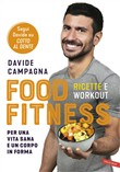 Food Fitness. Ricette e workout per una vita sana e un corpo in forma