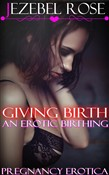 Giving Birth An Erotic Birthing
