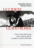 uccidete guido rossa. la ...